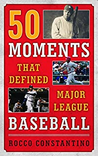Book Cover: 50 Moments that Defined Major League Baseball