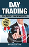img - for Day Trading: Vital Strategies You've Been Neglecting (Binary Options, Penny Stocks, ETF, Day Trading Strategies, Day Trading futures) book / textbook / text book