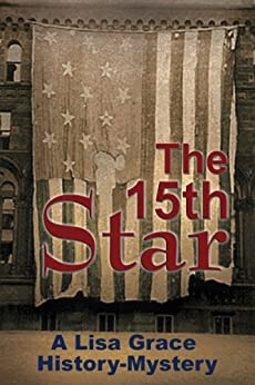 The 15th Star: History Mystery (Real-Life History Mystery Book 1) by [Grace, Lisa]