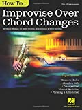 img - for How to Improvise Over Chord Changes book / textbook / text book