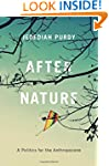 After Nature: A Politics for the Anth...