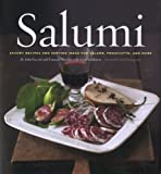 img - for Salumi: Savory Recipes and Serving Ideas for Salame, Proscuitto, and More by Joyce Goldstein (2008-10-01) book / textbook / text book