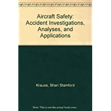 Aircraft Safety: Accident Investigations, Analyses, and Applications