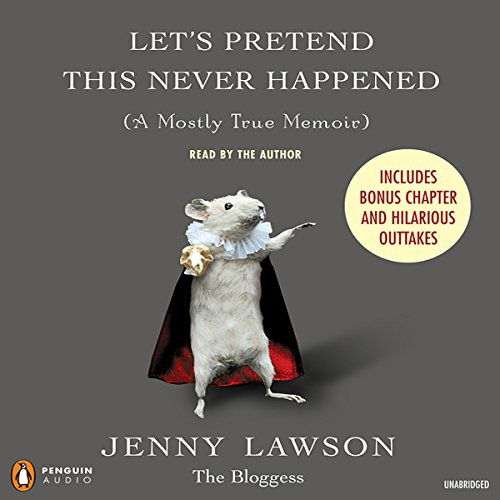 Let's Pretend This Never Happened (A Mostly True Memoir) cover
