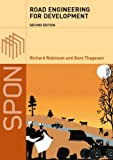 Road Engineering for Development, Richard Robinson, Bent Thagesen, 0415318823