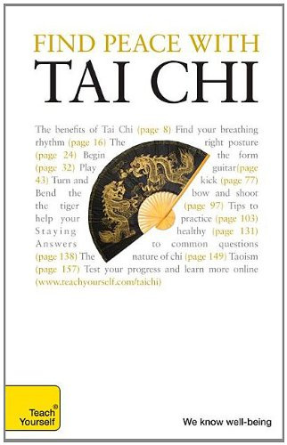 Find Peace with Tai Chi: A Teach Yourself Guide (Teach Yourself: Games/Hobbies/Sports) pdf