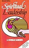 Spiritual Leadership, J. Oswald Sanders, 080248221X