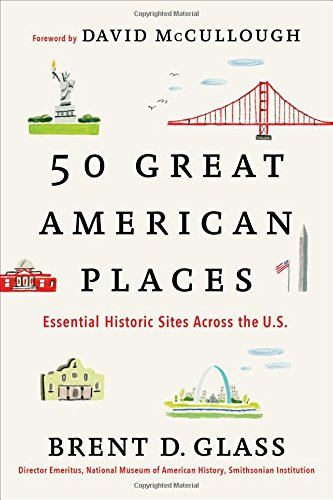 50 Great American Places: Essential Historic Sites Across the U.S. (Glasses Site)