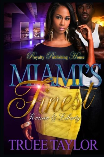 Read Online Miami's Finest: Romeo & Liberty ebook
