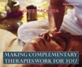 img - for Making Complementary Therapies Work for You by Gaye Mack (2005-11-24) book / textbook / text book