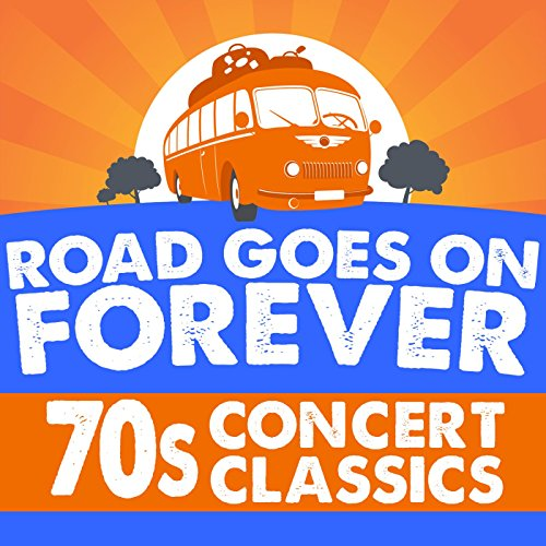 Road Goes On Forever: '70s Con...