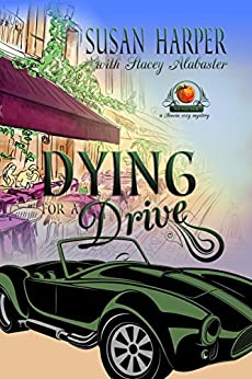Dying for a Drive: A Senoia Cozy Mystery by [Harper, Susan, Alabaster, Stacey]