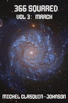 366 Squared, Volume 3: March (English Edition) por [Clasquin-Johnson, Michel]