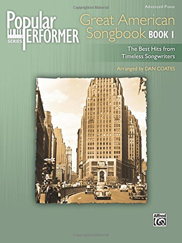 Popular Performer -- Great American Songbook, Bk 1: The Best Hits from Timeless Songwriters (Popular Performer Series)