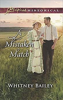 A Mistaken Match (Love Inspired Historical) by [Bailey, Whitney]
