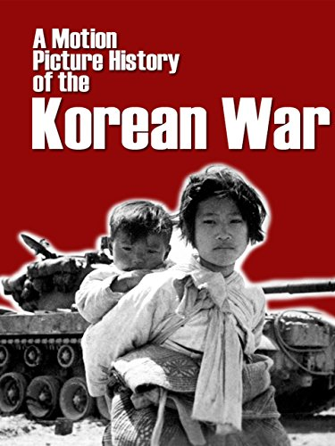 A Motion Picture History of the Korean War