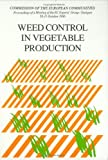 Weed Control in Vegetable Production : Proceedings of the EC Experts' Group Meeting, Stuttgart, 28-31 October 1986, R. Cavalloro, A. El Titi, 9061918456