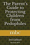 Image of The Parent's Guide to Protecting Children from Pedophiles: 3rd Edition - Revised 2019