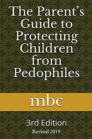 The Parent's Guide to Protecting Children from Pedophiles