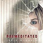 Premeditated | Josin McQuien