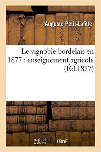 Livre gratuits Le vignoble bordelais en 1877 : enseignement agricole pdf, epub ebook