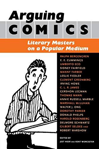 Arguing Comics: Literary Masters on a Popular Medium (Studies in Popular Culture)