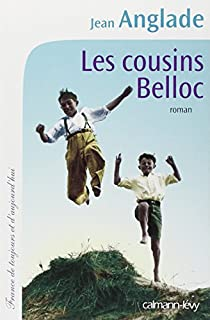 Les cousins Belloc : roman, Anglade, Jean