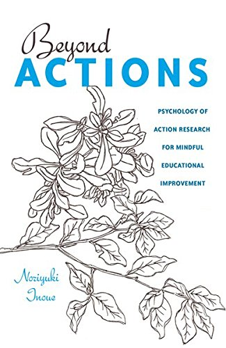 Beyond Actions: Psychology of Action Research for Mindful Educational Improvement (Educational Psychology)