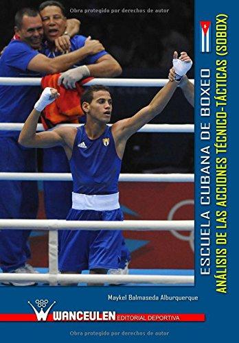 Descargar Libro Escuela Cubana De Boxeo: Analisis De Las Acciones Tecnico-tacticas Maykel Balmaseda Alburquerque