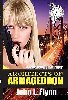 Architects of Armageddon (Kate Dawson Thriller Book 2) (English Edition) de [Flynn, John L.]