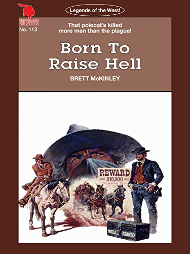 Cleveland Westerns: Born To Raise Hell (Legends of the West Book 113)