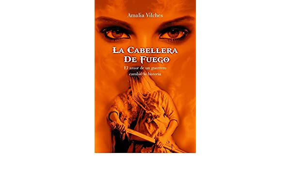 La cabellera de fuego (Spanish Edition) - Kindle edition by Amalia Vilches, GoodBooks Editorial. Literature & Fiction Kindle eBooks @ Amazon.com.
