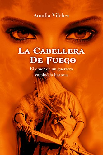 La cabellera de fuego (Spanish Edition) by [Vilches, Amalia]