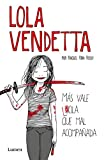 img - for Lola Vendetta (Spanish Edition): M s vale Lola que mal acompa ada book / textbook / text book
