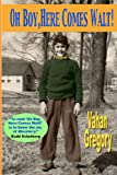 Oh Boy, Here Comes Walt!, Vahan Gregory, 1434822281
