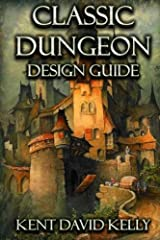 The Classic Dungeon Design Guide: Castle Oldskull Gaming Supplement CDDG1 (Volume 1) Paperback