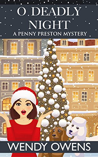 O Deadly Night (A Penny Preston Mystery Book 2) by [Owens, Wendy]