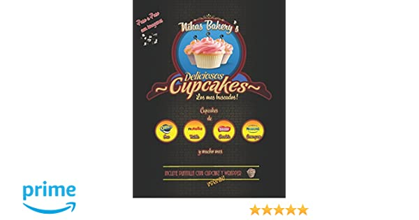 Nikas Bakerys: Las recetas de los mas buscados Cupcakes - Paso a Paso (Spanish Edition): Mrs Nika Kirchstein: 9781519275387: Amazon.com: Books