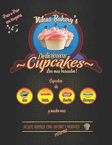 Nikas Bakerys: Las recetas de los mas buscados Cupcakes - Paso a Paso (Spanish Edition)