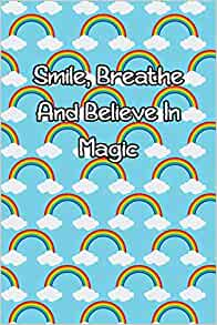 Smile Breathe And Believe In Magic Lined Journal Books North Coast 9781796603026 Amazon Com Books