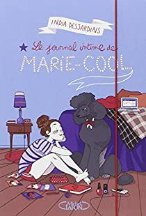 Le journal intime de Marie-Cool par Desjardins