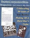 BeatlesLiverpoolandMore Magazine: Volume One, Issue Two: March 2014 (Beatles, Liverpool and More Magazine)
