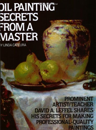 Oil Painting Secrets From a Master [Linda Cateura] (Tapa Blanda)