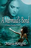 A Mermaid's Bond, Marie Knight, 1492931233