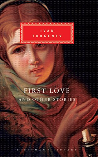 First Love and Other Stories (Everyman's Library)