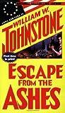 Escape from the Ashes, William W. Johnstone, 0786014407