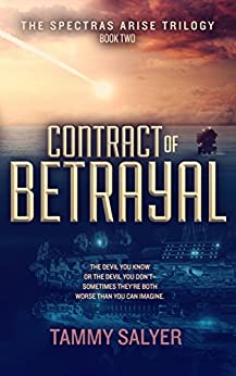 Contract of Betrayal: Spectras Arise Trilogy, Book 2 by [Salyer, Tammy]