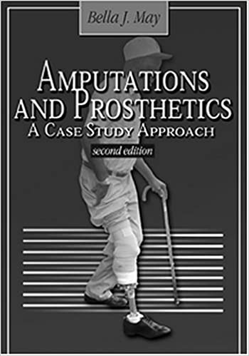 Amputations and Prosthetics: A Case Study Approach by Bella J. May (2002-04-01)