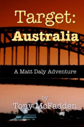 Target: Australia: A Matt Daly Adventure (Matt Daly Adventures) (Volume 3)
