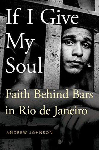 Download for free If I Give My Soul: Faith Behind Bars in Rio de Janeiro